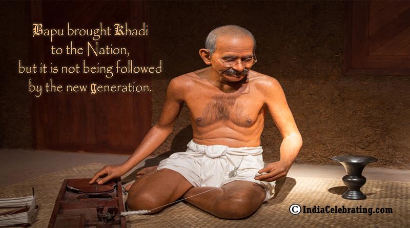 Bapu brought Khadi to the Nation
