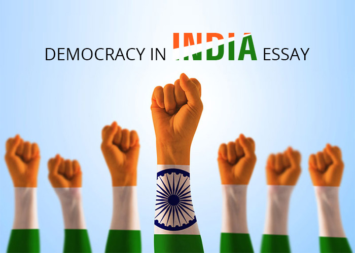 write an essay on democracy in india Indiafest 2018 committee and palm beach india association are sponsoring an essay contest to promote an awareness of india's rich cultural heritage the students are asked to write an essay on the question how digitization is strengthening indian democracy.