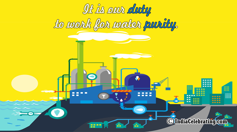 It is our duty to work for water purity.
