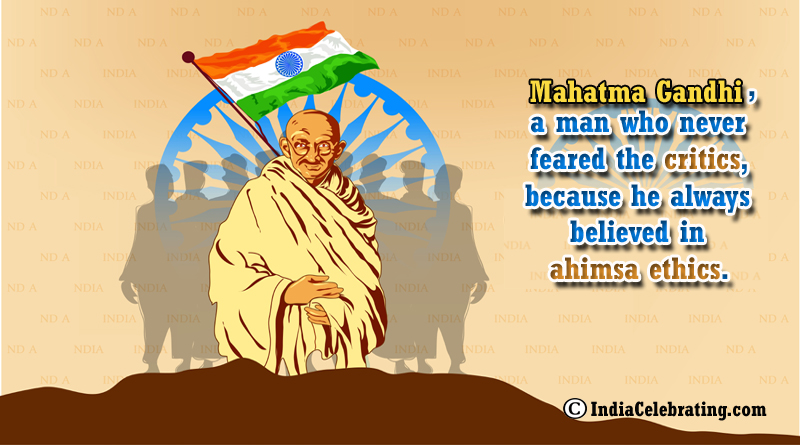 Mahatma Gandhi Believed in Ahimsa Ethics