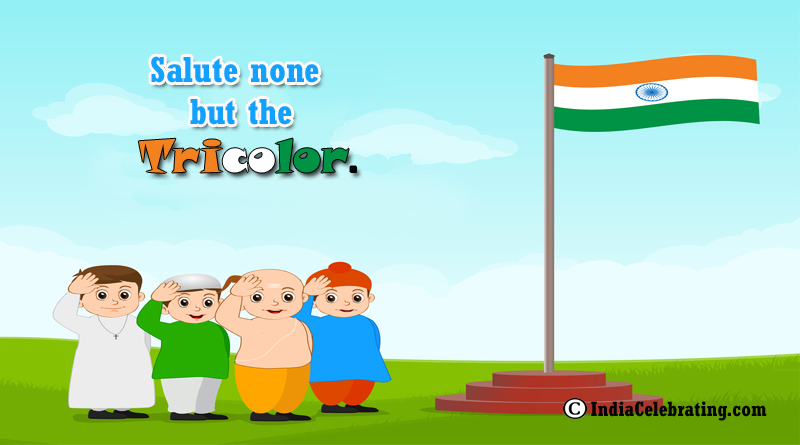 Salute None But the Tricolor