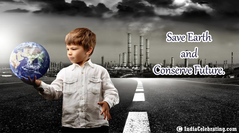 Save Earth Conserve Future