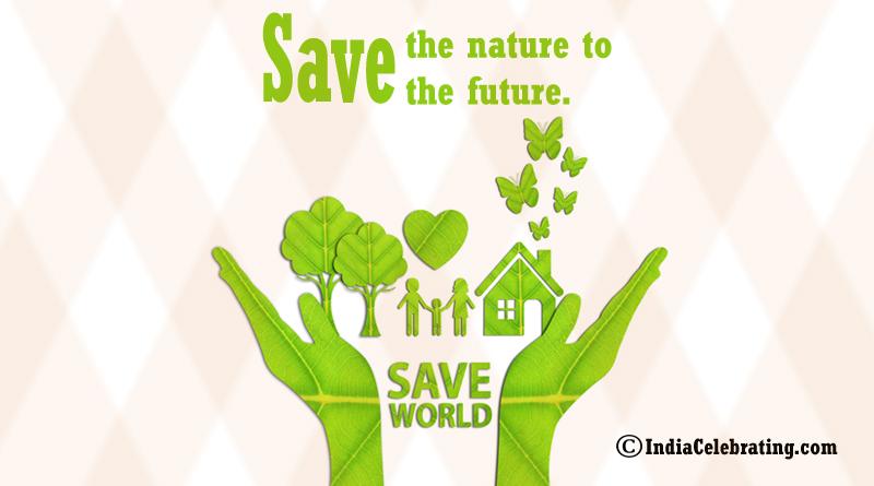 Save Nature to Save Future