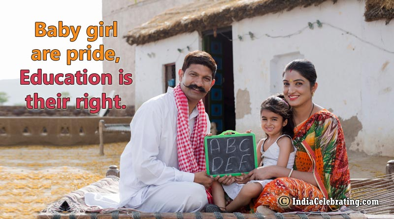 Baby girl are pride, Education is their right.