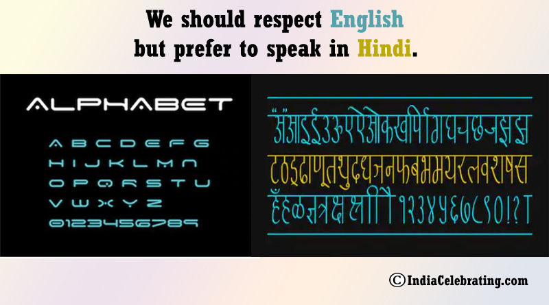 We should respect English but prefer to speak in Hindi.