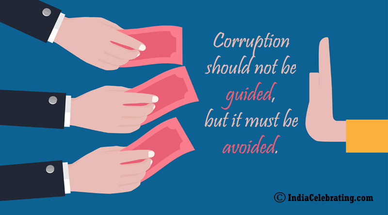 Corruption should not be guided, but it must be avoided.