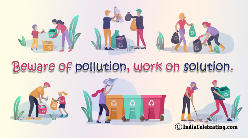 Beware of pollution, work on solution.