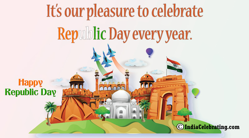 It's our pleasure to celebrate Republic Day every year.