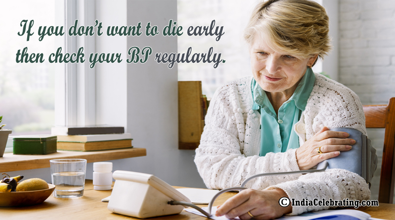 If you don't want to die early then check your BP regularly.