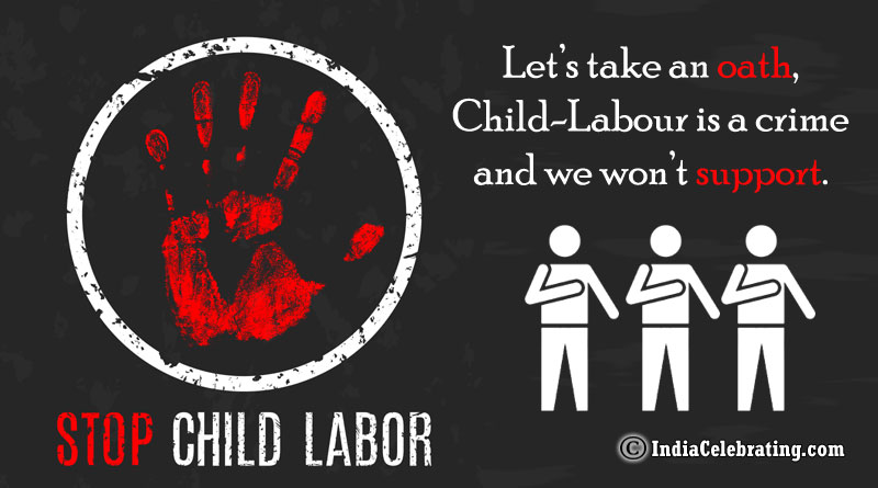 Let's take an oath, Child-Labour is a crime and we won't support.