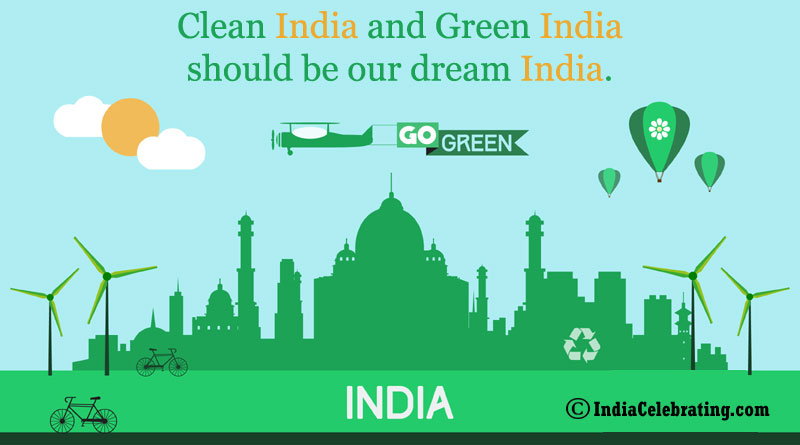 Clean India and Green India should be our dream India.