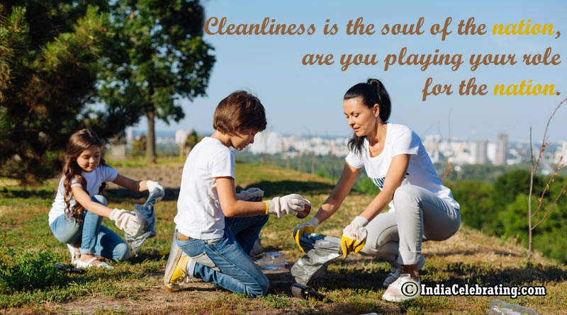 Cleanliness is the soul of the nation, are you playing your role for the nation.
