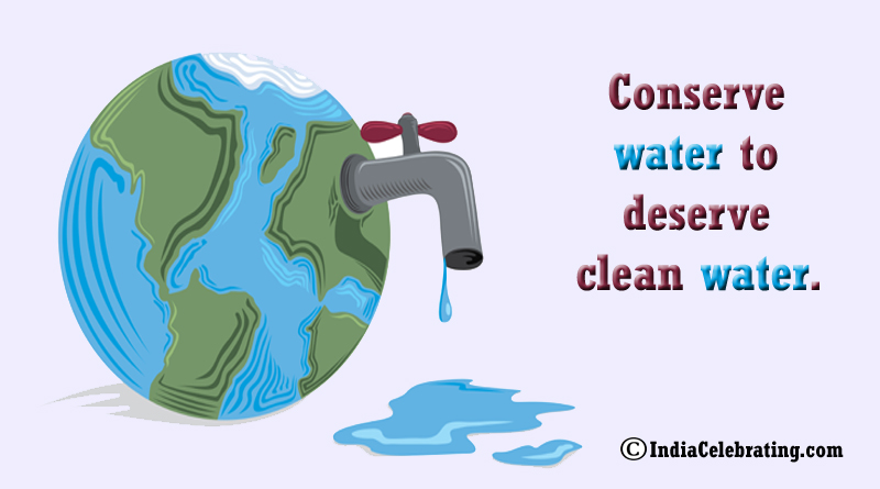 Conserve water to deserve clean water.