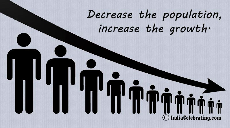 Decrease the population, increase the growth.