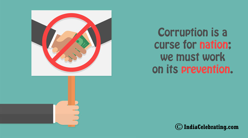 Corruption is a curse for nation; we must work on its prevention.