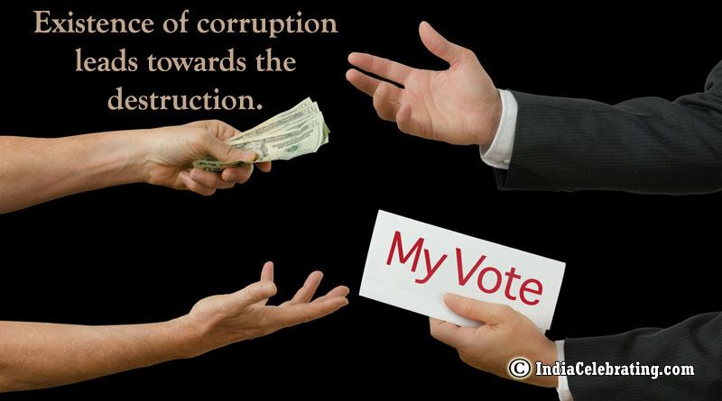 Existence of corruption leads towards the destruction.
