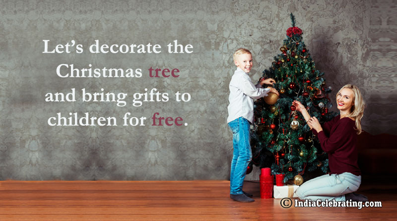 Let's decorate the Christmas tree and bring gifts to children for free.