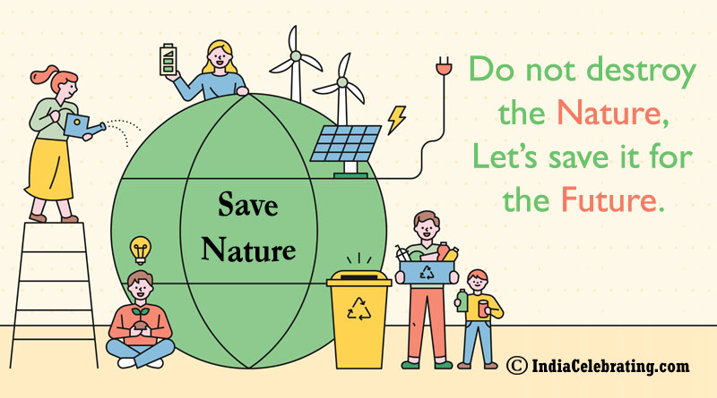 Do not destroy the Nature, Let's save it for the future.