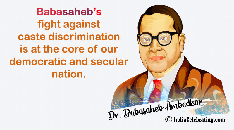 Babasaheb's fight against caste discrimination is at the core of our democratic and secular nation.
