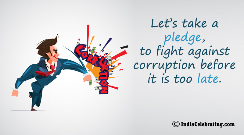 Let's take a pledge, to fight against corruption before it is too late.