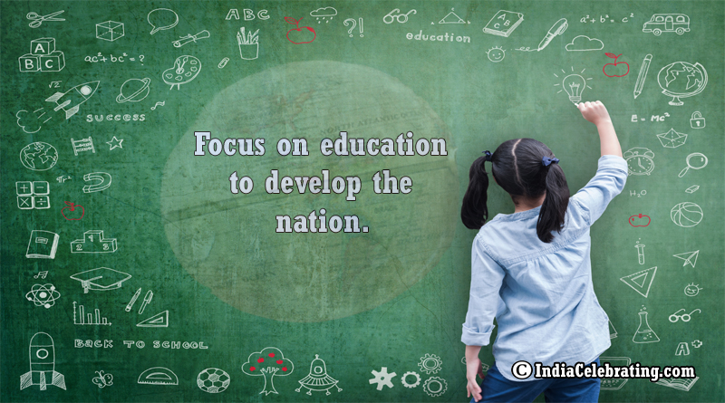 Focus on Education to Develop a Nation
