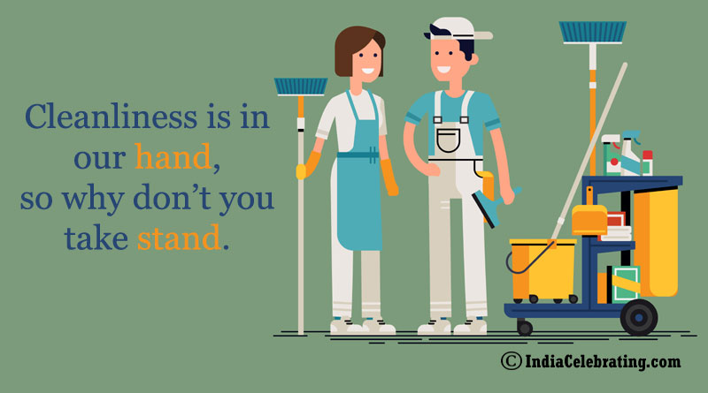 Cleanliness is in our hand, so why don't you take stand.