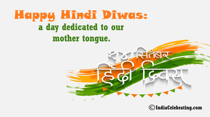 Happy Hindi Diwas: a day dedicated to our mother tongue.