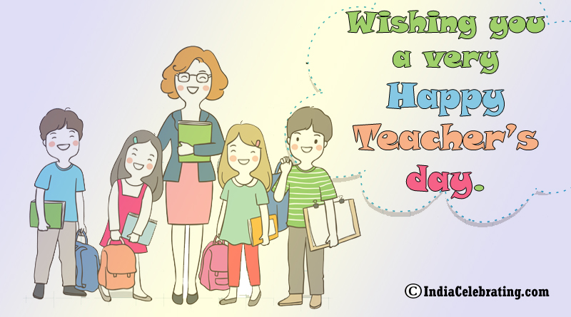 Wishing you a very happy teacher's day.
