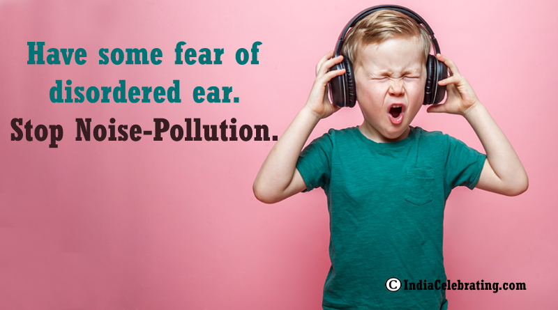 Noise pollution bears the capacity to damage your ears.
