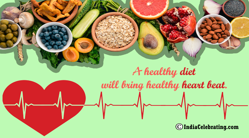 A healthy diet will bring healthy heart beat.