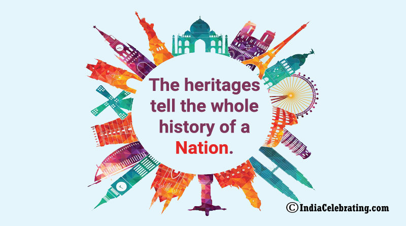 The heritages tell the whole history of a nation.