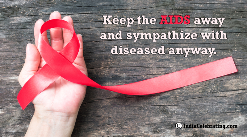 Keep the AIDS away and sympathize with diseased anyway.