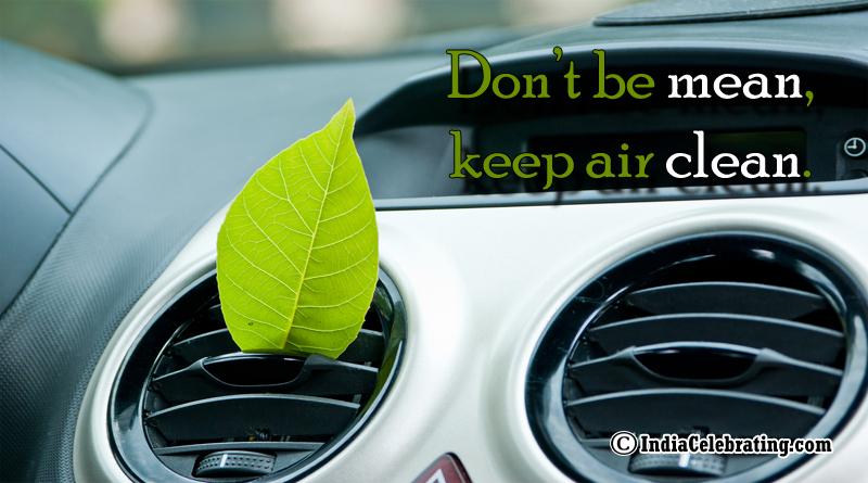 Don't be mean, keep air clean.