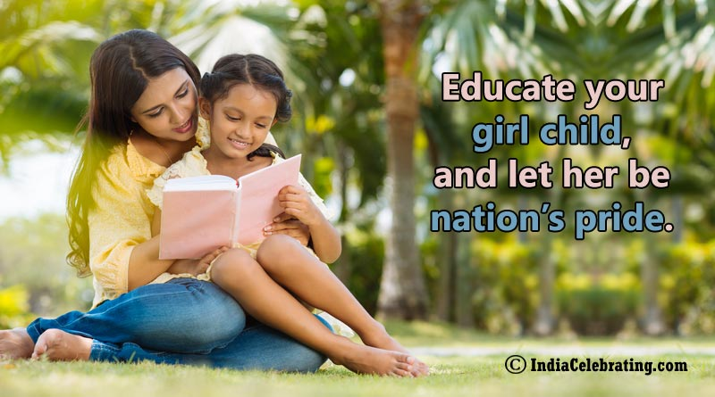 Educate your girl child, and let her be nation's pride.