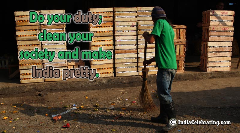Do your duty; clean your society and make India pretty.