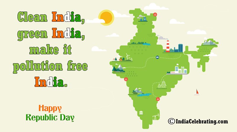 Clean India, green India, make it pollution free India.