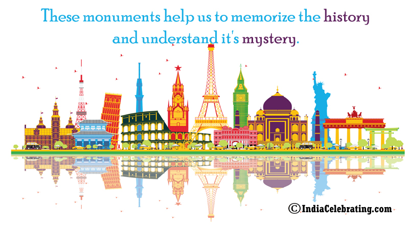 These monuments help us to memorize the history and understand it's mystery.