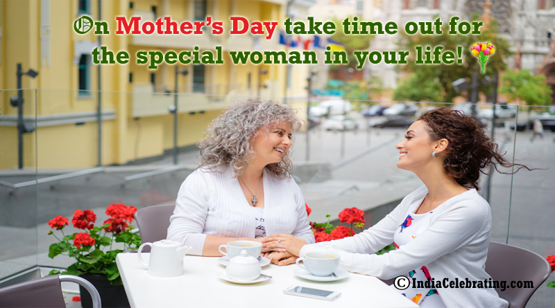 On Mother's Day take time out for the special woman in your life!