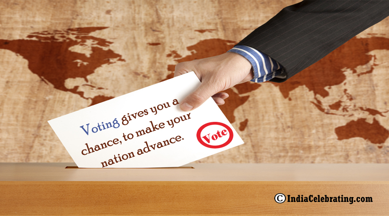 Voting gives you a chance, to make your nation advance.