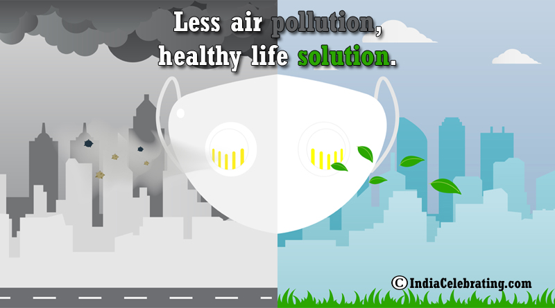 Less air pollution, healthy life solution.