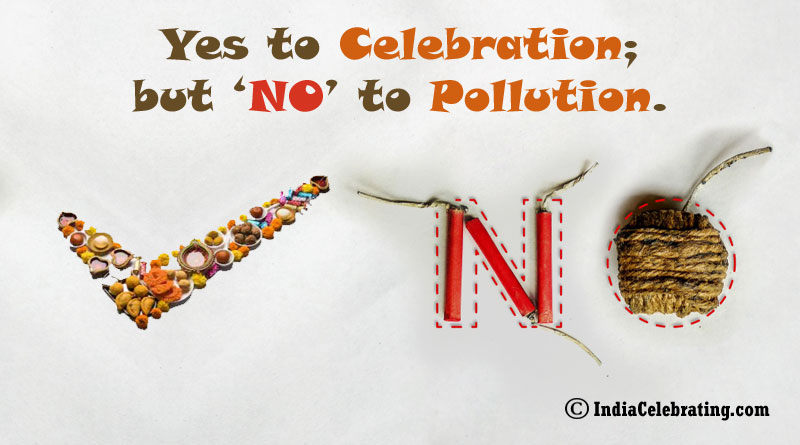 Yes to Celebration; but 'NO' to Pollution.