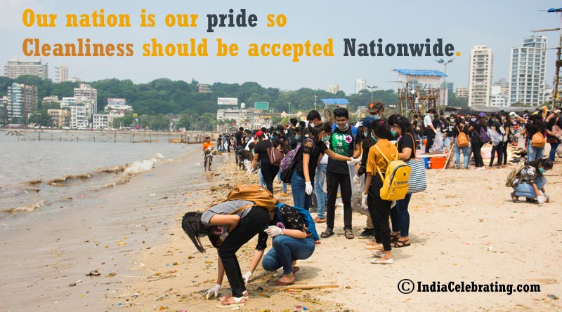 Our nation is our pride so cleanliness should be accepted nationwide.