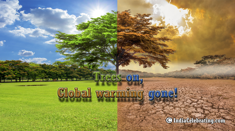 Trees on, Global warming gone!