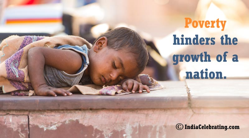 Poverty hinders the growth of a nation.