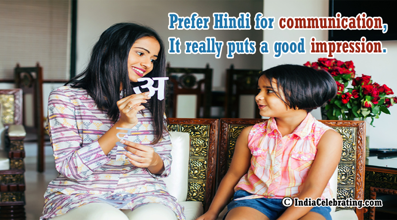 Prefer Hindi for communication, It really puts a good impression.