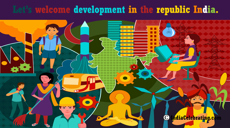 Let's welcome development in the republic India.