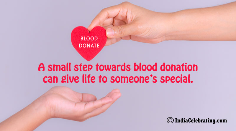 A small step towards blood donation can give life to someone's special.