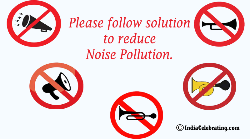 Please follow solution to reduce noise pollution.