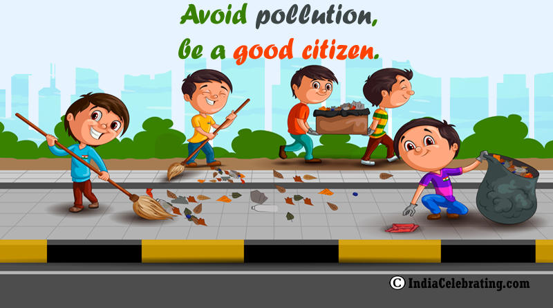 Avoid pollution, be a good citizen.