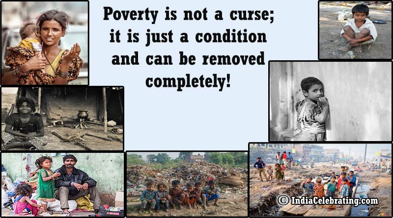 Poverty is not a curse; it is just a condition and can be removed completely!